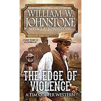 The Edge Of Violence by William W. Johnstone - 9780786039395 Book