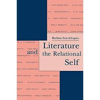 Literature and the Relational Self by Barbara Ann Schapiro - 97808147
