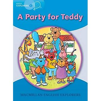 Little Explorers B - A Party for Teddy by Barbara Mitchellhill - Louis