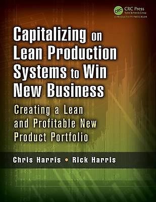 Capitalizing on Lean Production Systems to Win New Business - Creating