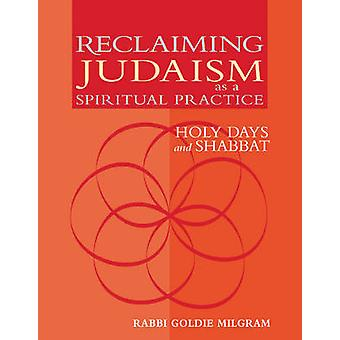 Reclaiming Judaism as a Spiritual Practice - Holy Days and Shabbat by