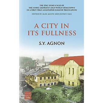 A City in Its Fullness by S y Agnon - 9781592644506 Book