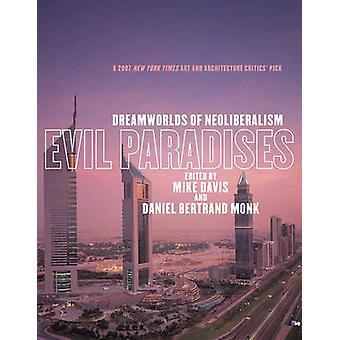 Evil Paradises - Dreamworlds of Neoliberalism by Mike Davis - Daniel B