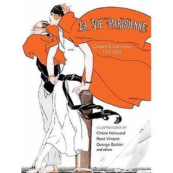 La Vie Parisienne - Covers and Cartoons - 1917-1922 by La Vie Parisien