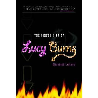 Sinful Life of Lucy Burns by Elizabeth Leiknes - 9781610880121 Book