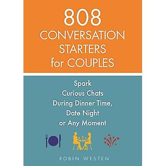 808 Conversation Starters for Couples - Spark Curious Chats During Din