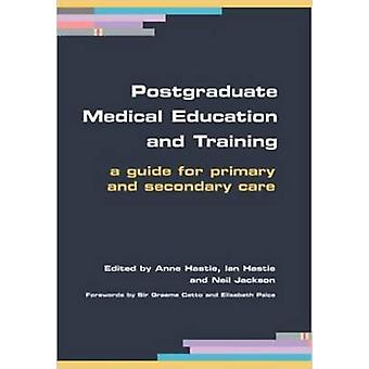 Postgraduate Medical Education and Training - A Guide for Primary and