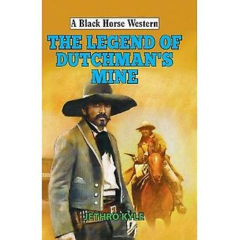 The Legend of Dutchman's Mine (A Black Horse Western)