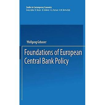 Foundations of European Central Bank Policy by Gebauer & Wolfgang