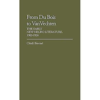 Från du Bois till skåpbil Vechten: tidig sort ny neger litteratur, 1903-1926 (bidrag i afro-Amerikanen och afrikanen studier: samtida svart poets)