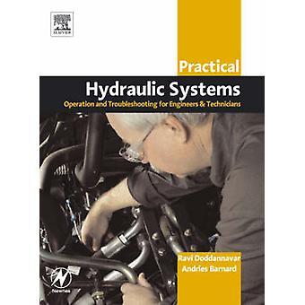 Practical Hydraulic Systems Operation and Troubleshooting for Engineers and Technicians by Doddannavar & Ravi