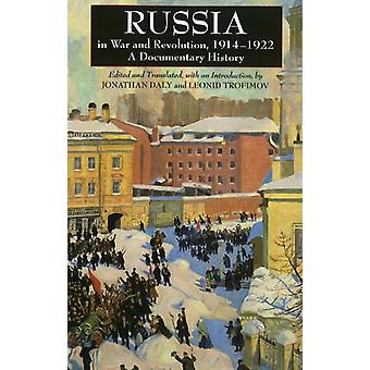 Russia in War and Revolution 1914-1922: A Documentary History (Paperback) by Daly Jonathan Trofimov Leonid