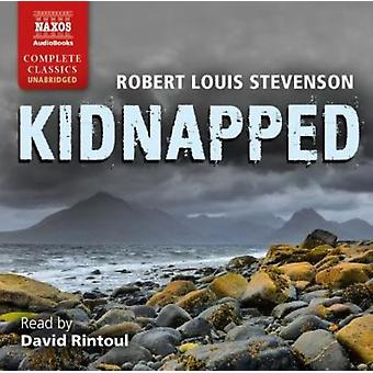 Stevenson:Kidnapped [David Rintoul] [Naxos Audio Books: NA0228] (Naxos Complete Classics) (Audio CD) by Stevenson Robert Louis