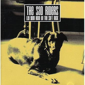 Trist ryttere - læg dit hoved på Soft Rock [CD] USA importen