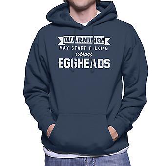 Warning May Start Talking About Eggheads Men's Hooded Sweatshirt