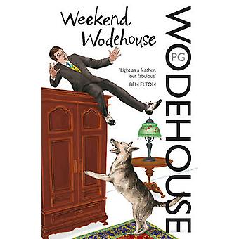 Weekend Wodehouse by P. G. Wodehouse - Hilaire Belloc - 9780099558149