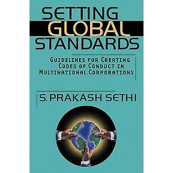 Setting Global Standards - Guidelines for Creating Codes of Conduct in
