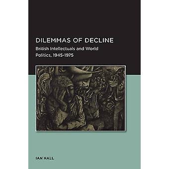 Dilemmaer av nedgangen av Ian Hall - 9780520289499 bok