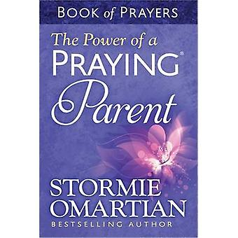 The Power of a Praying Parent Book of Prayers by Stormie Omartian - 9