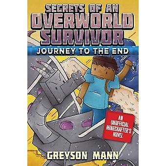 Reise til slutten - Secrets av en Overworld Survivor - boken seks av Gr
