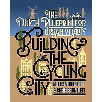 Construction de la ville de cyclisme - le modèle néerlandais pour la vitalité urbaine par