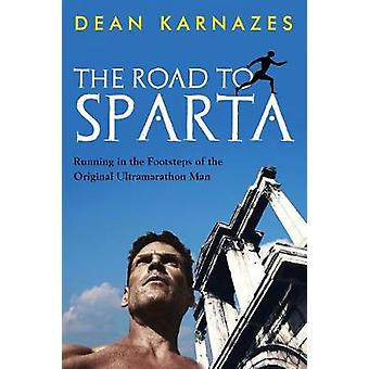 The Road to Sparta - Running in the Footsteps of the Original Ultramar