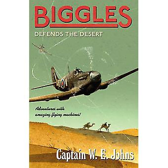 Biggles Defends the Desert by W. E. Johns - 9781782950394 Book