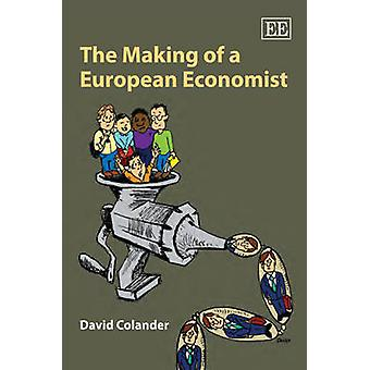The Making of a European Economist by David Colander - 9781848446410