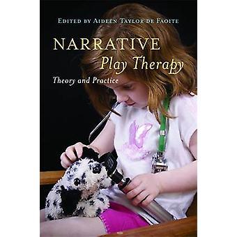 Narrative Spieltherapie - Theorie und Praxis von Aideen Taylor de Faoit
