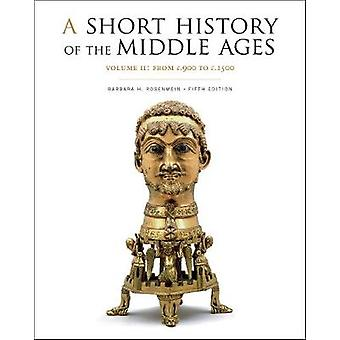 A Short History of the Middle Ages - Volume II - From C.900 to C.1500