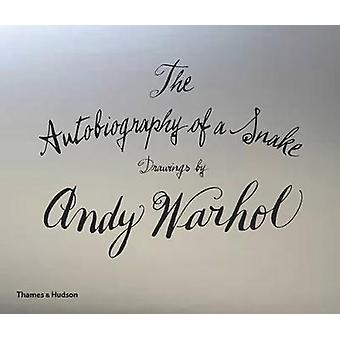The Autobiography of a Snake - Drawings by Andy Warhol by Andy Warhol