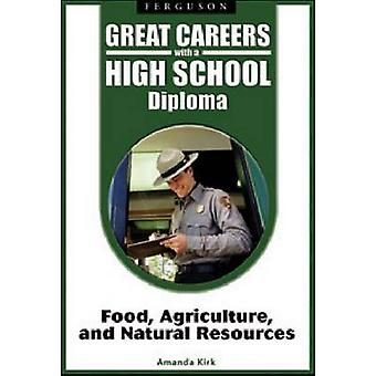 Great Careers with a High School Diploma - Food - Agriculture - and Na