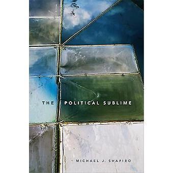 マイケル ・ シャピーロ - 9780822370529 本で政治の崇高な