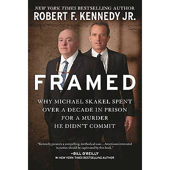 Framed - Why Michael Skakel Spent Over a Decade in Prison for a Murder