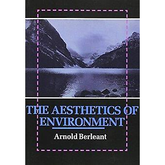 The Aesthetics of Environment by Arnold Berleant - 9781566393348 Book