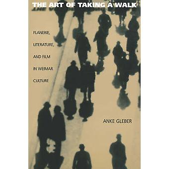 The Art of Taking a Walk - Flanerie - Literature - and Film in Weimar