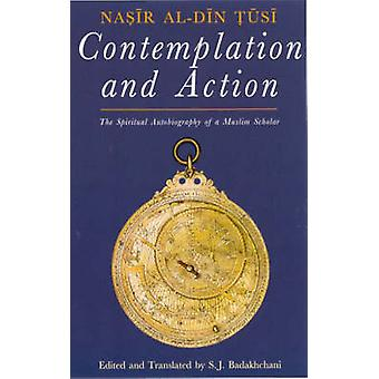 Contemplation and Action - The Spiritual Autobiography of a Muslim Sch