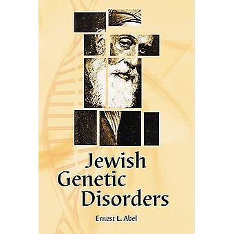 Żydowskie zaburzeń genetycznych - Przewodnik laika przez Ernest L. Abel - 978078