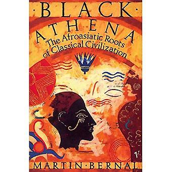Schwarze Athene: Afroasiatischen Wurzeln der klassischen Zivilisation: die Herstellung des antiken Griechenlands, 1785-1985 Vol 1