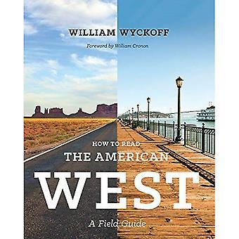 Gewusst wie: lesen den amerikanischen Westen: A Field Guide (Weyerhaeuser Umwelt Bücher)