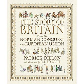 The Story of Britain: From the Norman Conquest to the European Union