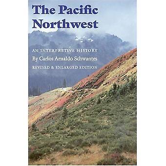 El noroeste del Pacífico: Una historia interpretativa (revisada y ampliada edición)