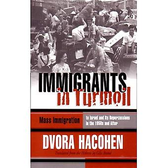 Einwanderer in Aufruhr: Masseneinwanderung nach Israel und seine Auswirkungen in den 1950er Jahren und nach (moderne jüdische...