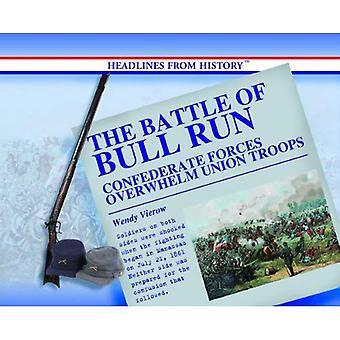 Slaget vid Bull Run: konfedererade styrkorna överväldiga unionens trupper (jordens växlande väder och klimat)