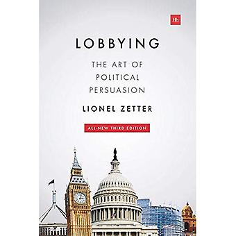 Lobbying: The Art of Political Persuasion
