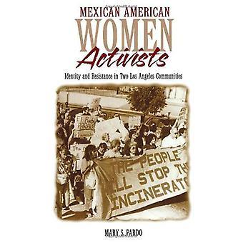 Mexikanischen amerikanischen Frauenrechtlerinnen: Identität und Widerstand in beiden Gemeinschaften in Los Angeles
