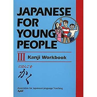 Japonais pour jeunes gens III: Kanji Workbook