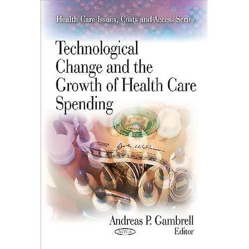 Technological Change and the Growth of Health Care Spending