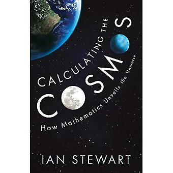 Calculating the Cosmos: How� Mathematics Unveils the Universe