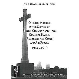 Kruis voor SACRIFICE.Vol. 3: Officieren die stierf in dienst van de Commonwealth en koloniale regimenten en korpsen.